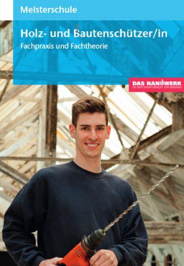 Ausbildung zum Meister im Holz- und Bautenschutz